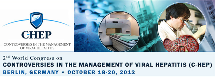 2nd World Congress on Controversies in the Management of Viral Hepatitis (C-Hep), October 18-20, 2012, Berlin, Germany
